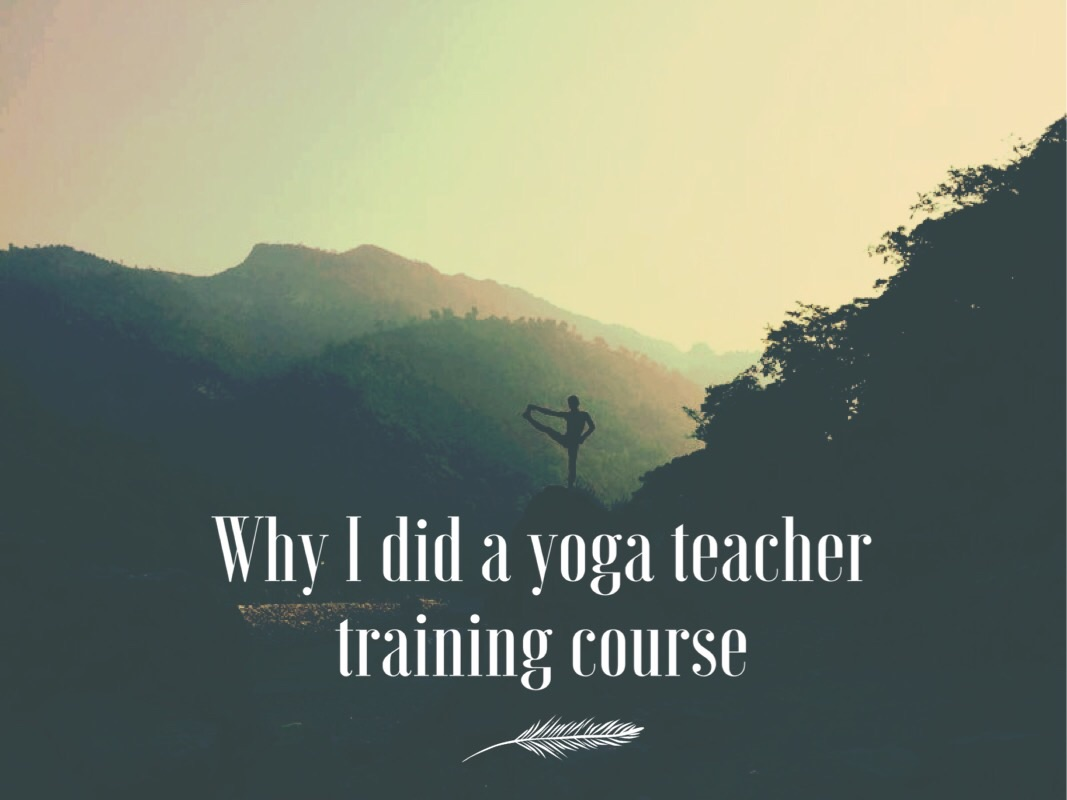 Why I did a yoga teacher course in Rishikesh