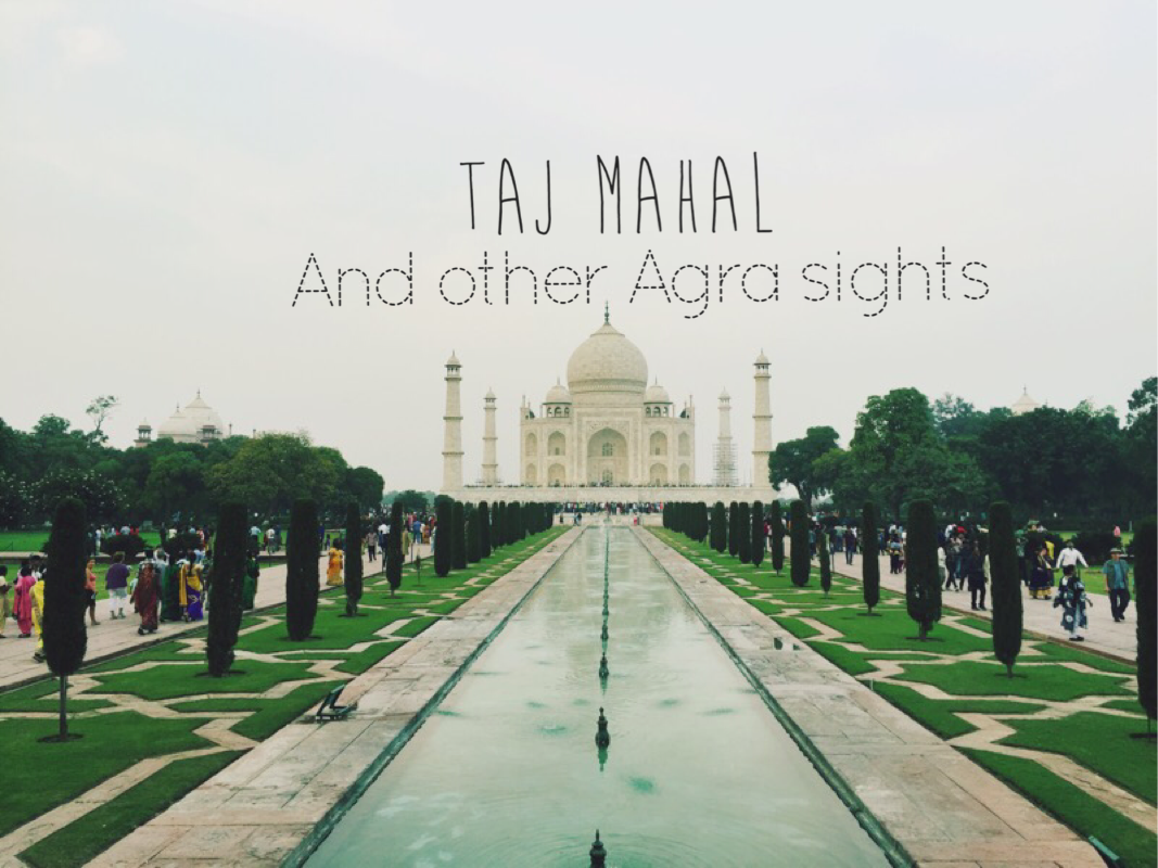 Taj Mahal and other Agra sights