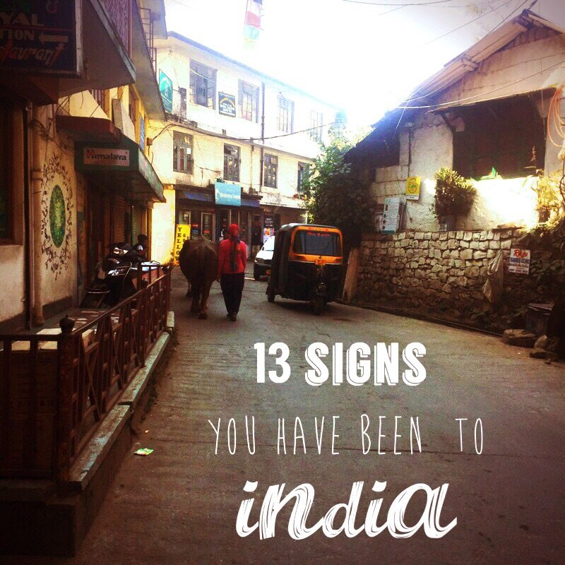 13 signs you have been to India