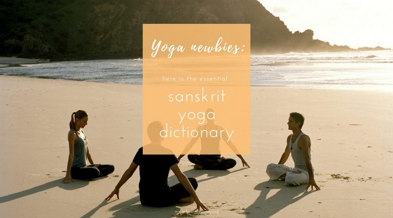 Yoga newbies_ essential sanskrit yoga dictionary(1)