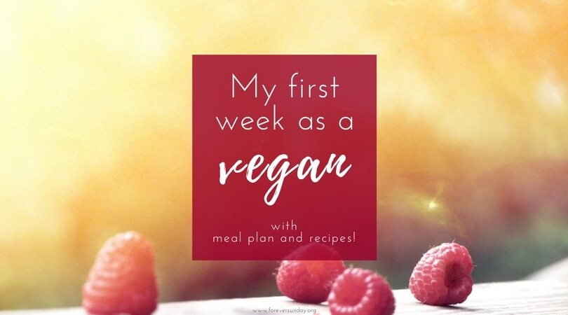 My first week as a vegan