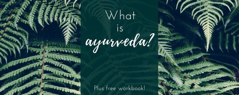 What is ayurveda plus free workbook