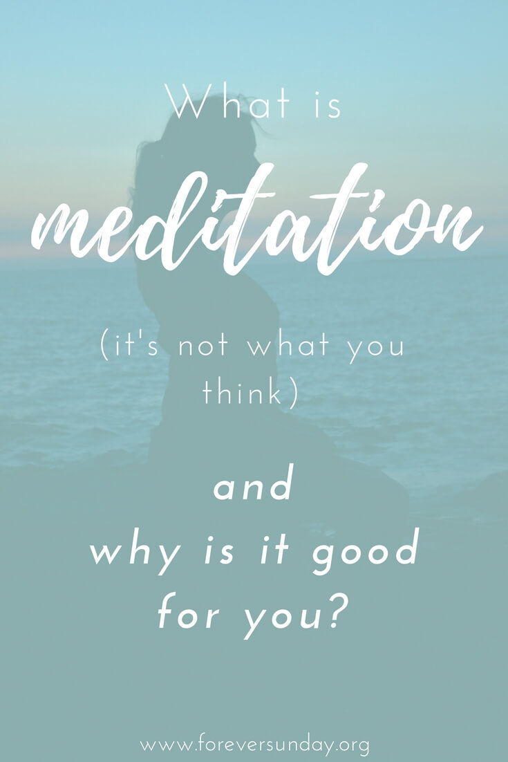 What is meditation and why is it good for you?
