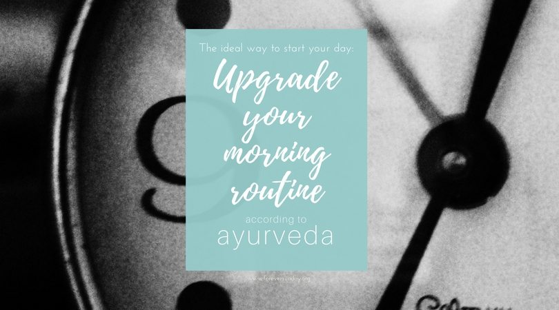 upgrade your morning routine according to ayurveda