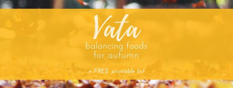 autumn vata balancing foods