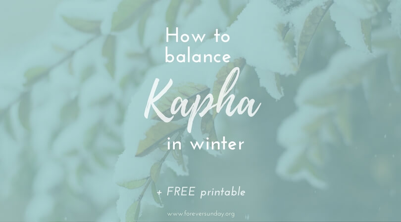 how to balance kapha in winter(1), winter kapha balancing foods