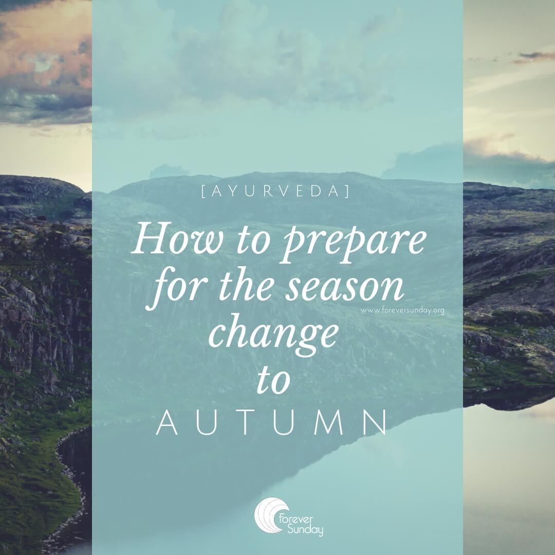 ayurveda season change autumn