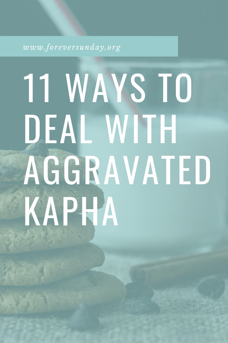 11 ways to deal with aggravated Kapha