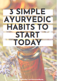 3 simple ayurvedic habits to start today