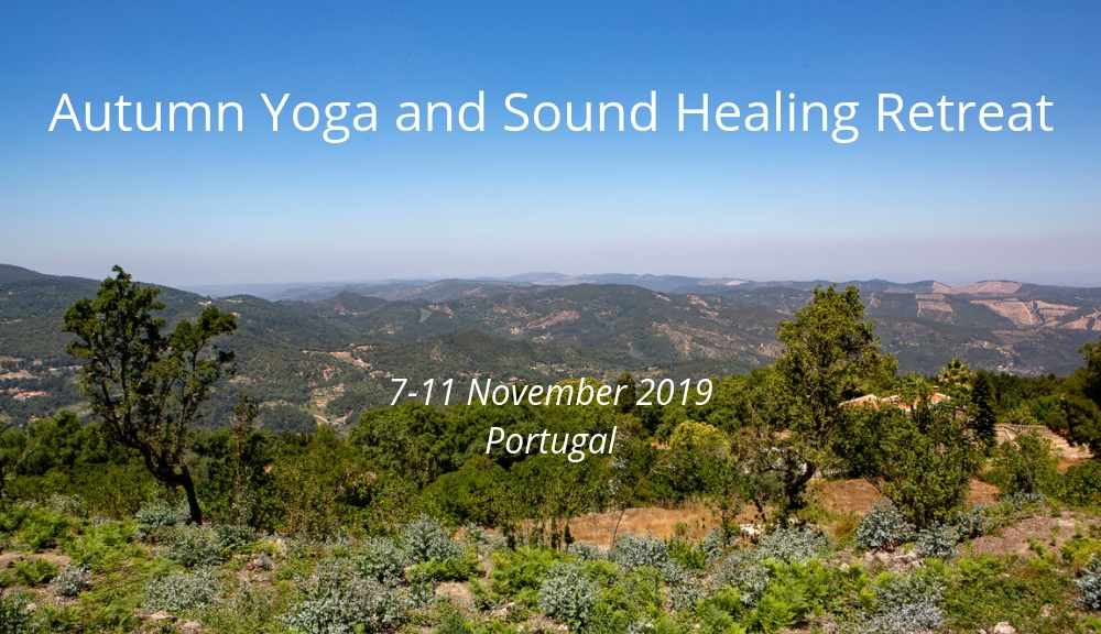 1000x576 autumn yoga and sound healing retreat Portugal 2019