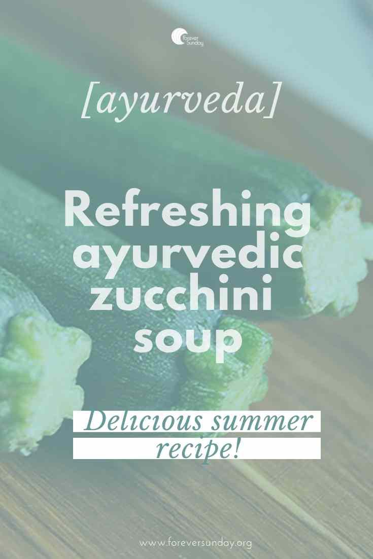ayurvedic zucchini soup