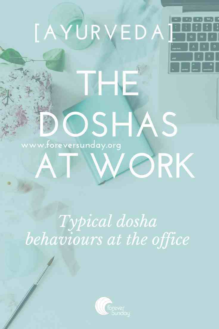 The doshas at work: how the doshas act in a professional context.