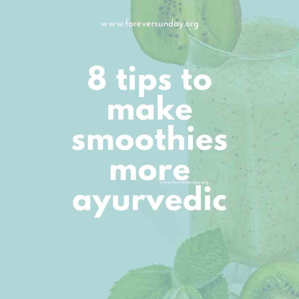 8 tips to make smoothies more ayurvedic