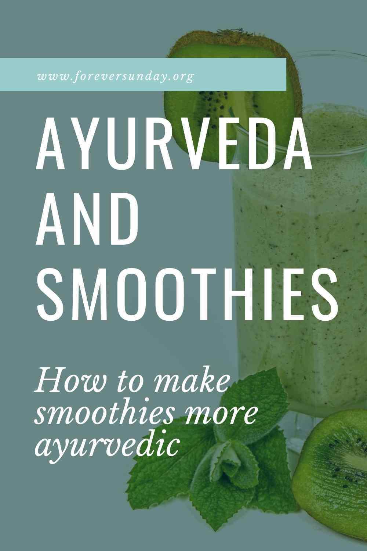 How to make ayurvedic smoothies
